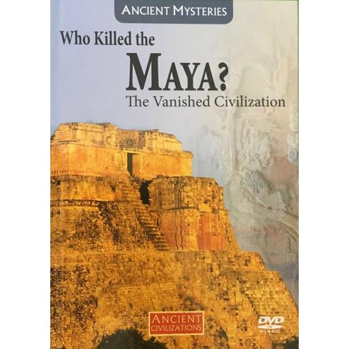 Ancient Civilizations: Who Killed the Maya (DVD) History Channel